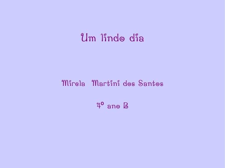 Um lindo dia Mirela  Martini dos Santos 4º ano B