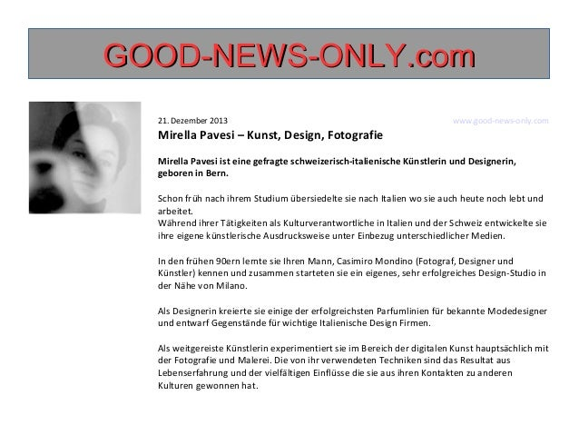 GOOD-NEWS-ONLY.com 21. Dezember 2013  www.good-news-only.com  Mirella Pavesi – Kunst, Design, Fotografie Mirella Pavesi is...