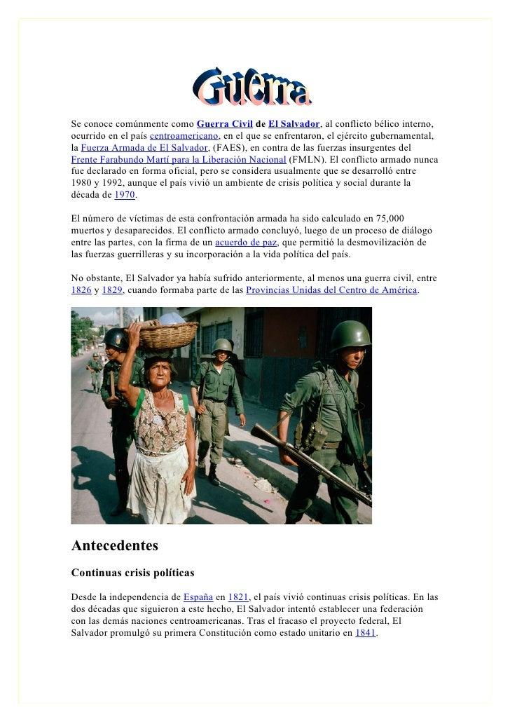 Se conoce comúnmente como Guerra Civil de El Salvador, al conflicto bélico interno, ocurrido en el país centroamericano, e...