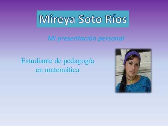 Estudiante de pedagogía en matemática Mi presentación personal