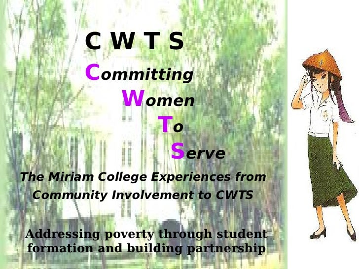 CWTS          Committing             Women                To                  Serve The Miriam College Experiences from  C...