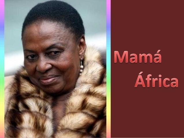 Miriam Makeba cuyo verdadero nombre es  Zensile Makeba Nació en Johannesburgo el 4 de Marzo de 1932, hija de un sangoma, c...