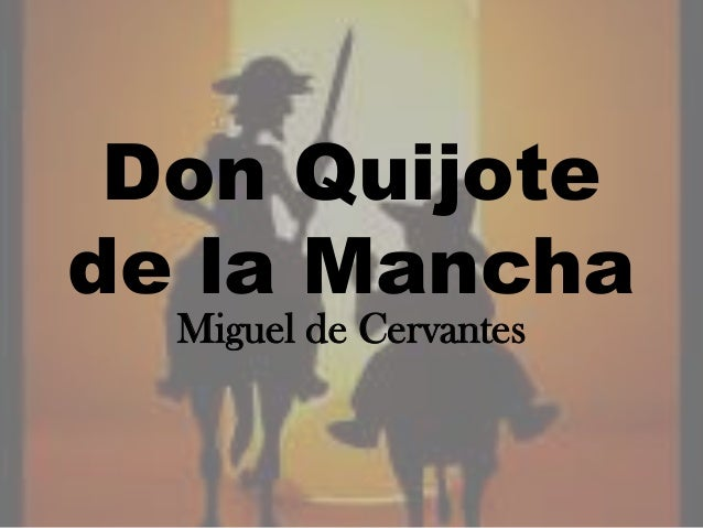 DON MIGUEL DE CERVANTES