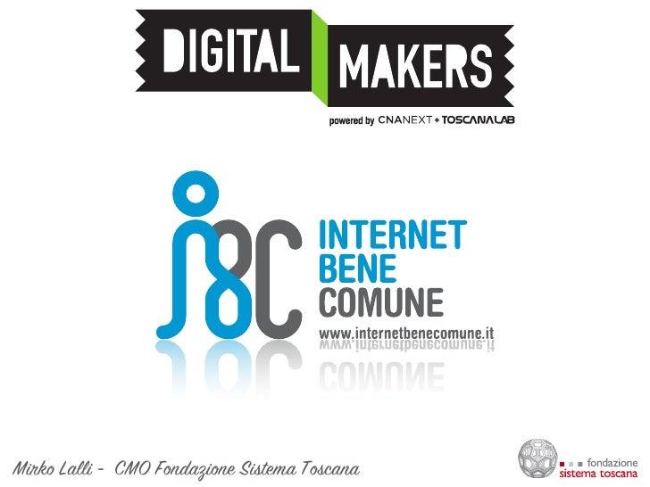 Internet Bene Comune @ Digital Makers // Firenze 27 aprile 2012
