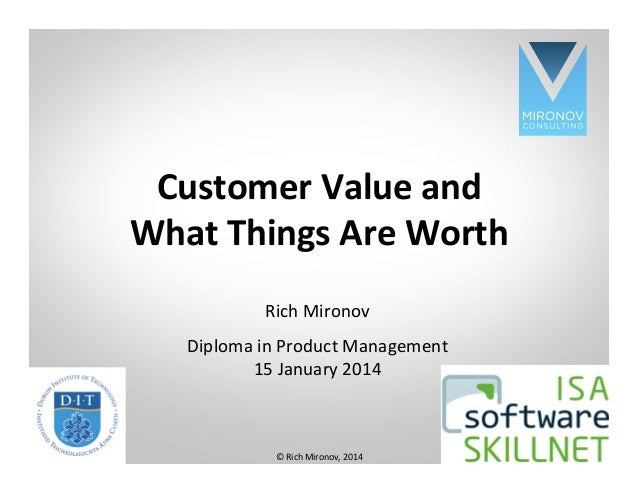 CLICK TO EDIT MASTER TITLE STYLE Customer  Value  and   What  Things  Are  Worth   Rich  Mironov   Diplo...