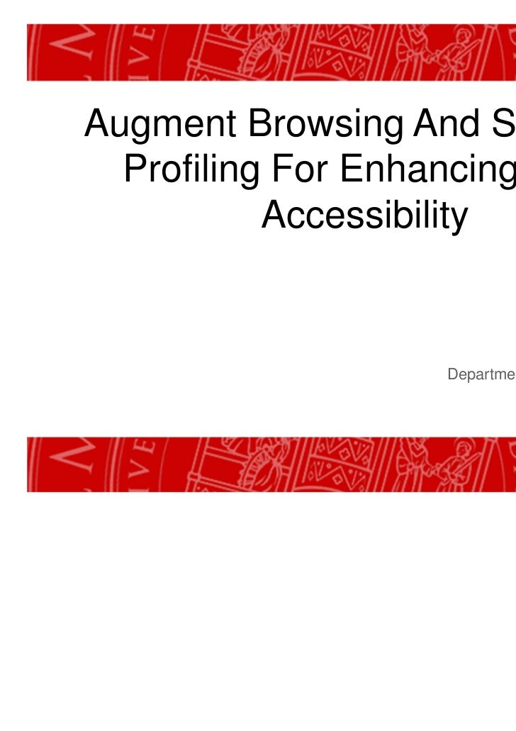 Augment Browsing And Standard  Profiling For Enhancing Web           Accessibility                                     Sil...