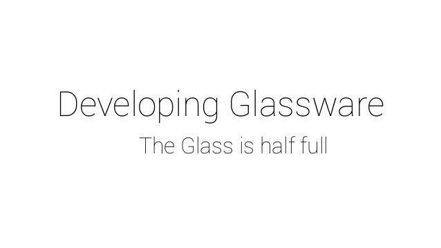 Developing Glassware The Glass is half full