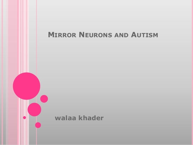 Mirror neurons and autism