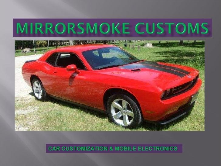 CAR CUSTOMIZATION & MOBILE ELECTRONICS