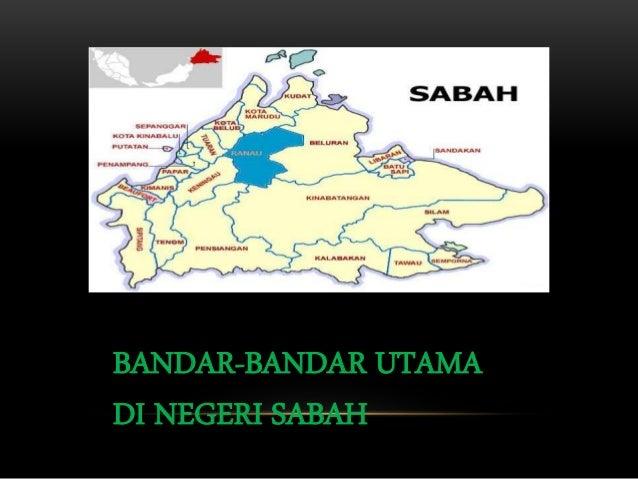 BANDAR-BANDAR UTAMA DI NEGERI SABAH