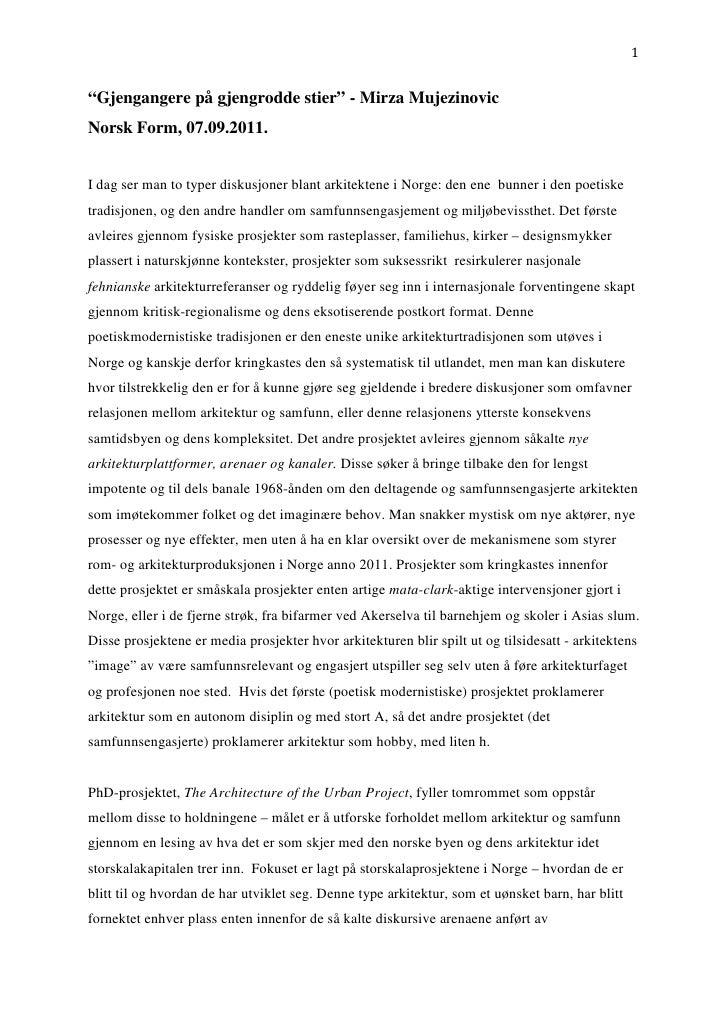 """1""""Gjengangere på gjengrodde stier"""" - Mirza MujezinovicNorsk Form, 07.09.2011.I dag ser man to typer diskusjoner blant arki..."""