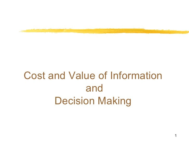 Cost and Value of Information  and Decision Making