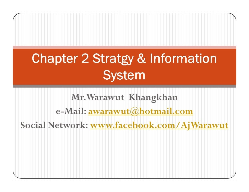 Chapter 2 Stratgy & Information              System           Mr.Warawut Khangkhan        e-Mail: awarawut@hotmail.comSoci...