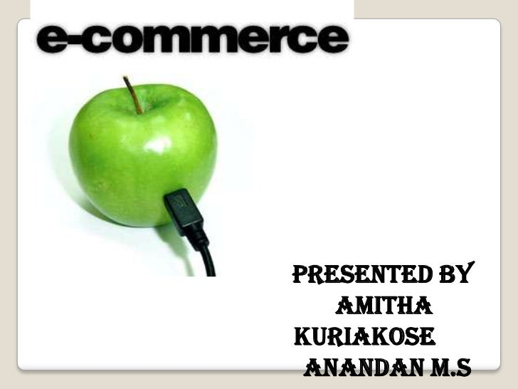 Presented by   AmithaKuriakose Anandan M.S