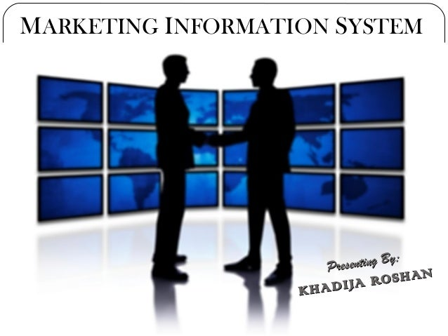 MARKETING INFORMATION SYSTEM                                 By:                      Presenting                          ...