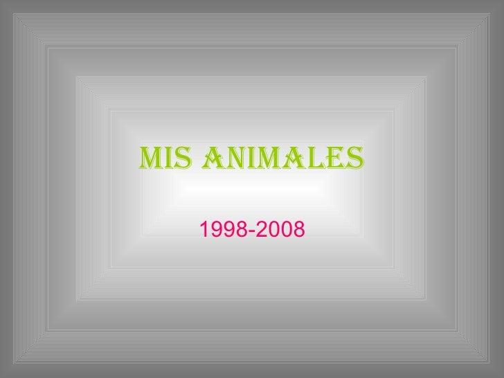Mis animales 1998-2008
