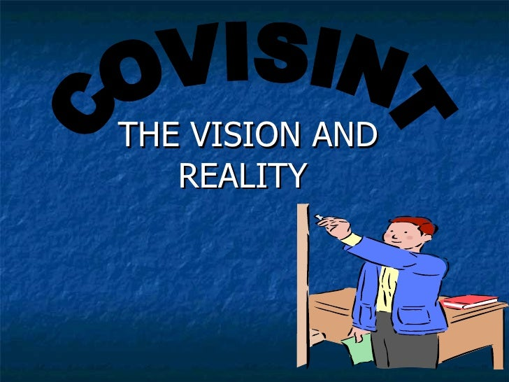 THE VISION AND REALITY  COVISINT
