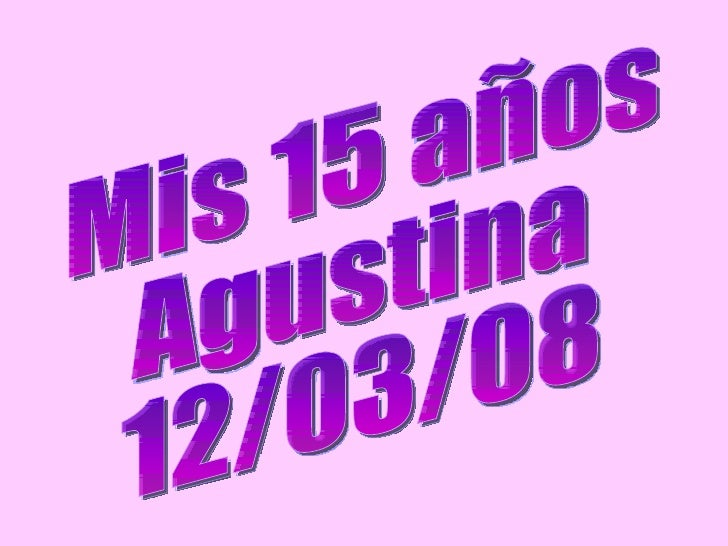 Mis 15 años Agustina 12/03/08