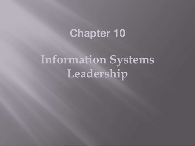 Chapter 10  Information Systems Leadership