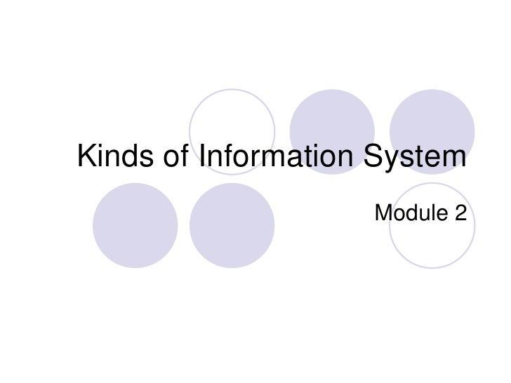 VTU - MIS - MODULE 2 - KINDS OF INFORMATION SYSTEM