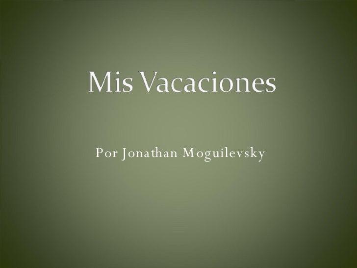<ul><li>Por Jonathan Moguilevsky  </li></ul>