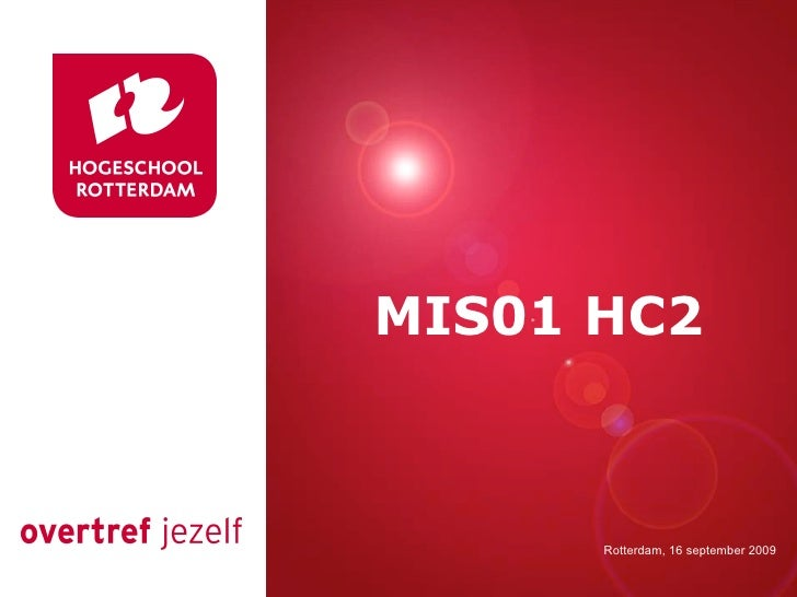 Presentatie titel  MIS01 HC2              Rotterdam, 00 januari 2007            Rotterdam, 16 september 2009