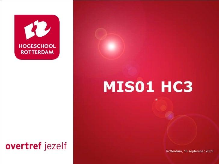 Presentatie titel  MIS01 HC3              Rotterdam, 00 januari 2007            Rotterdam, 16 september 2009