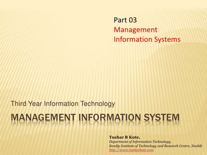 Management information system<br />Third Year Information Technology<br />Part 03<br />Management Information Systems<br /...