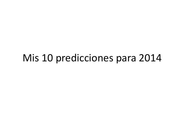 Mis 10 predicciones para 2014