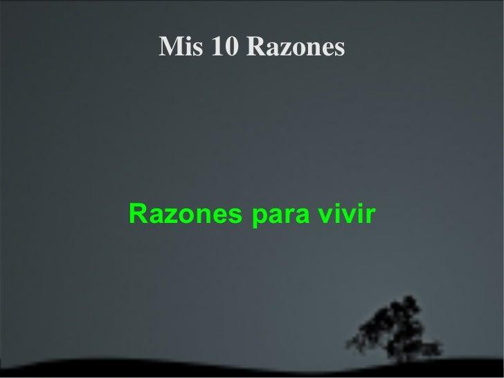 Mis10Razones    Razones para vivir