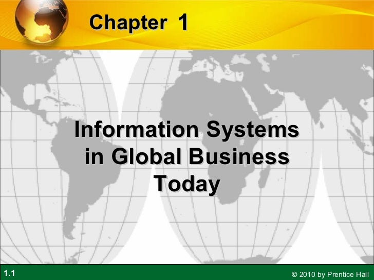 1 Chapter   Information Systems in Global Business Today
