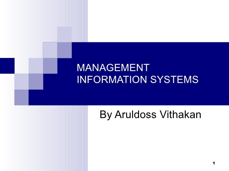 MANAGEMENTINFORMATION SYSTEMS   By Aruldoss Vithakan                          1