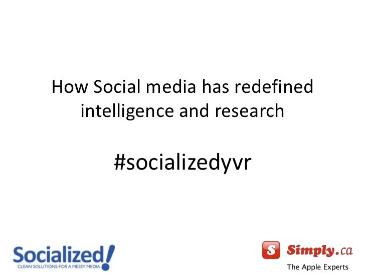 How Social media has redefined intelligence and research#socializedyvr<br />