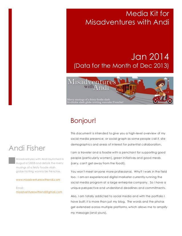Media Kit for Misadventures with Andi  Jan 2014 (Data for the Month of Dec 2013)  Bonjour! This document is intended to gi...