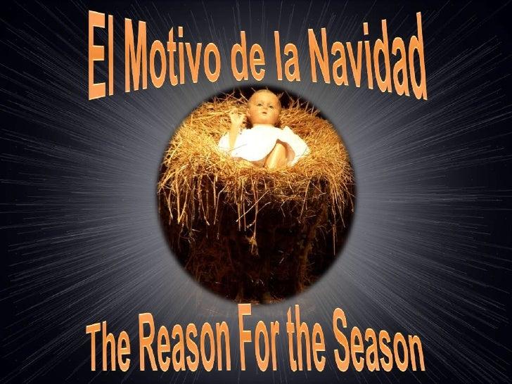 THE REASON FOR THE SEASON - EL MOTIVO DE LA NAVIDAD