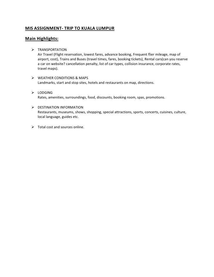 MIS ASSIGNMENT- TRIP TO KUALA LUMPUR<br />Main Highlights:<br /><ul><li>TRANSPORTATION