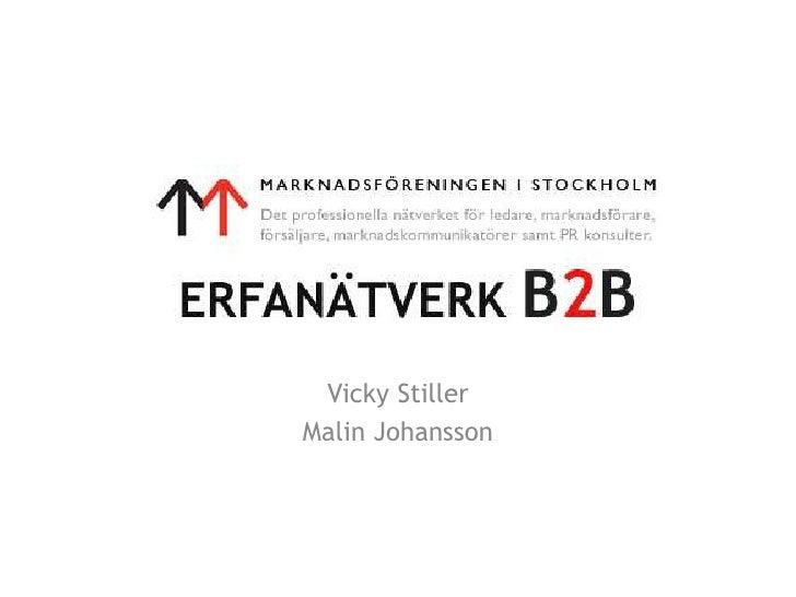 Vicky Stiller <br />Malin Johansson<br />