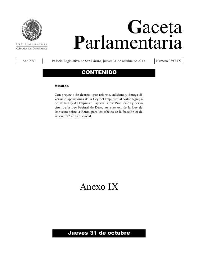 Gaceta Parlamentaria Año XVI  Palacio Legislativo de San Lázaro, jueves 31 de octubre de 2013  CONTENIDO Minutas Con proye...