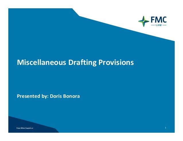 Miscellaneous Drafting ProvisionsPresented by: Doris Bonora                                     1