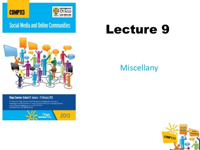 Lecture 9  Miscellany