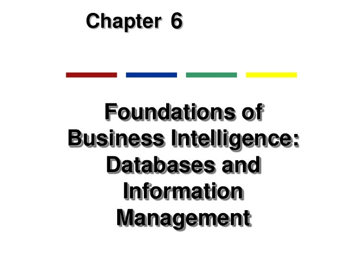 6 - Foundations of BI: Database & Info Mgmt