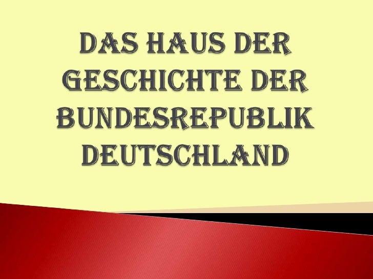 Das Haus der Geschichte der BundesrepublikDeutschland<br />