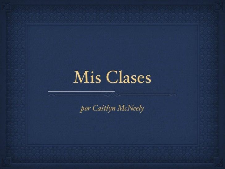 Mis Clasespor Caitlyn McNeely