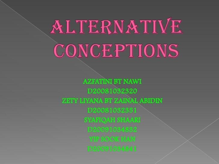 Alternative Conception