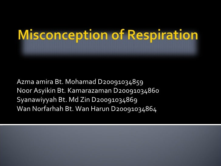 Misconception of respiration