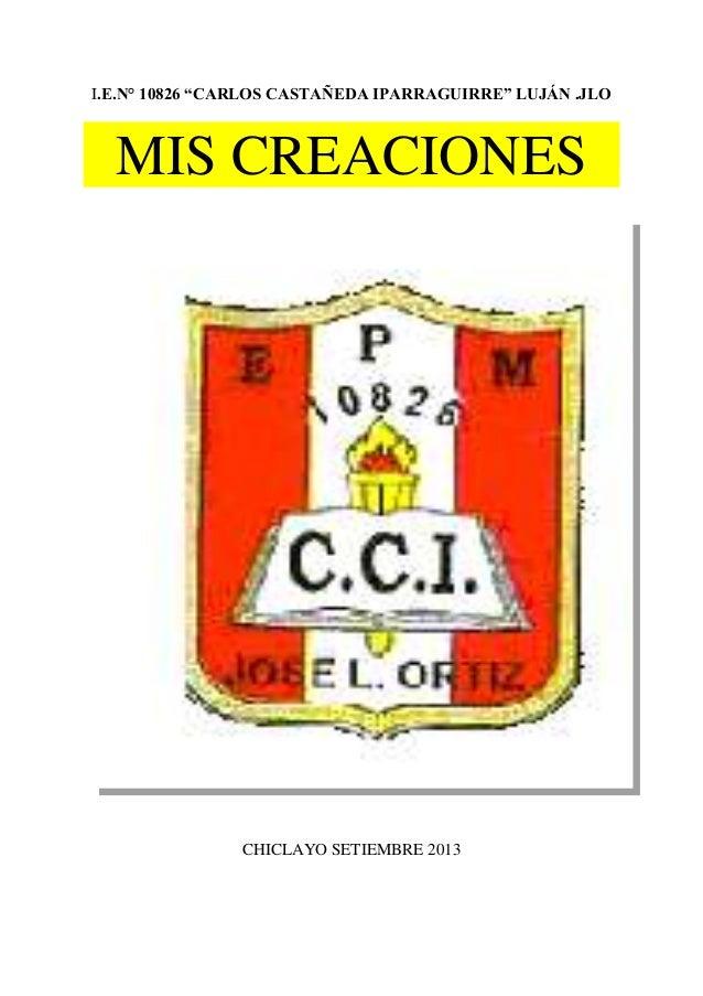 """I.E.N° 10826 """"CARLOS CASTAÑEDA IPARRAGUIRRE"""" LUJÁN .JLO MIS CREACIONES CHICLAYO SETIEMBRE 2013"""