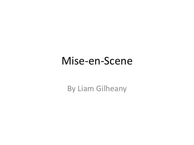 Mise-en-Scene By Liam Gilheany