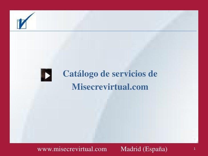 Catálogo de servicios de          Misecrevirtual.comwww.misecrevirtual.com   Madrid (España)   1