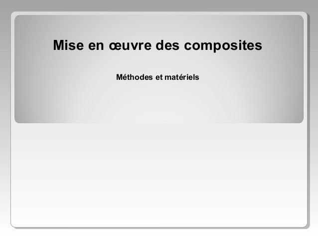 Mise en œuvre des composites Méthodes et matériels