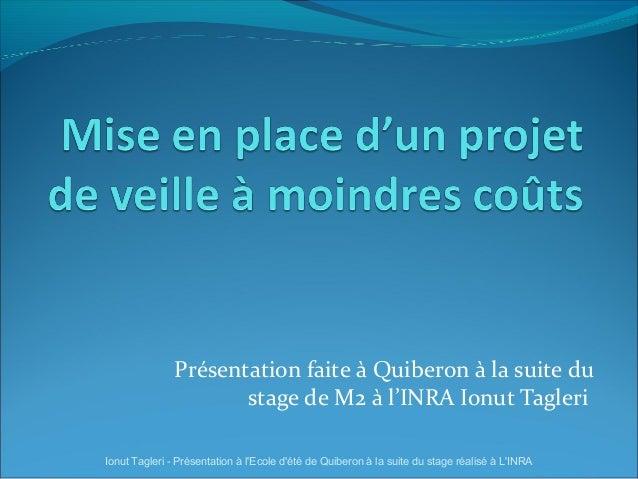 Présentation faite à Quiberon à la suite du                      stage de M2 à l'INRA Ionut TagleriIonut Tagleri - Présent...